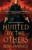 Hunted By the Others - Jess Haines An H&W Investigations Novel