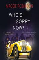 Who's Sorry Now? - A Lady Adelaide Mystery, Book 2 (Unabridged) - Maggie  Robinson