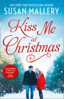 Kiss Me At Christmas: Marry Me at Christmas - Сьюзен Мэллери
