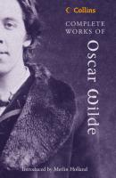 Complete Works of Oscar Wilde - Оскар Уайльд