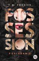 Possession. Posiadanie. Perversion Trilogy. Tom 2 - T. M. Frazier Perversion Trilogy