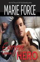 Everyone Loves a Hero (Unabridged) - Marie  Force