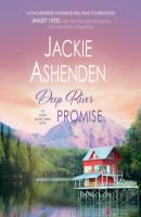 Deep River Promise - Alaska Homecoming, Book 2 (Unabridged) - Jackie Ashenden