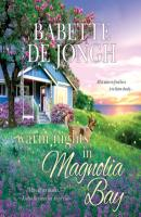 Warm Nights in Magnolia Bay - Welcome to Magnolia Bay, Book 1 (Unabridged) - Babette De Jongh