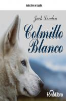 Colmillo Blanco (abreviado) - Jack London