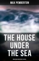 The House Under the Sea (Musaicum Adventure Classics) - Pemberton Max