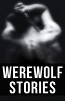 Werewolf Stories - Редьярд Джозеф Киплинг