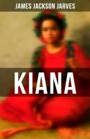 Kiana - James Jackson Jarves