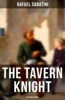 The Tavern Knight (Historical Novel) - Rafael Sabatini