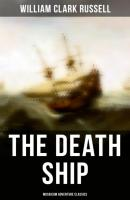 The Death Ship (Musaicum Adventure Classics) - William Clark Russell