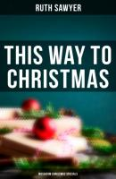 This Way to Christmas (Musaicum Christmas Specials) - Ruth Sawyer