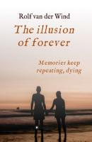 The illusion of forever - Rolf van der Wind