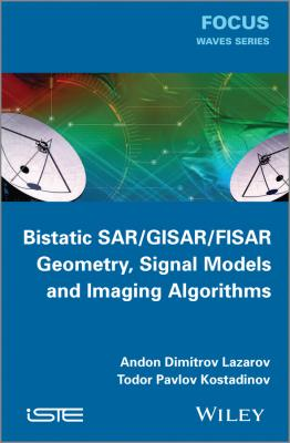 Bistatic SAR / ISAR / FSR. Theory Algorithms and Program Implementation - Kostadinov Todor Pavlov