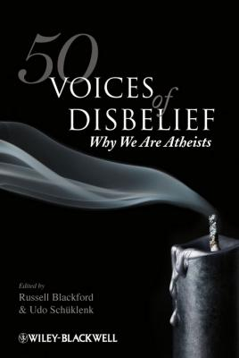 50 Voices of Disbelief. Why We Are Atheists - Schüklenk Udo