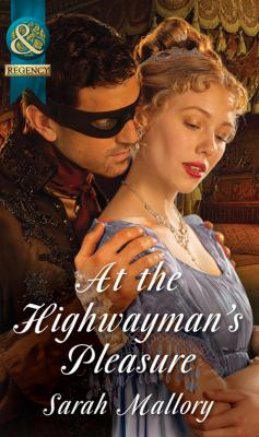 At the Highwayman's Pleasure - Sarah Mallory