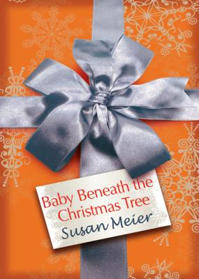 Baby Beneath the Christmas Tree - SUSAN  MEIER