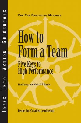 How to Form a Team: Five Keys to High Performance - Michael Kossler E.