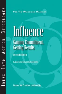 Influence: Gaining Commitment, Getting Results (Second Edition) - Roland Smith
