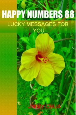 Happy Numbers 88 - Lucky Messages for You - Jimmy Chua