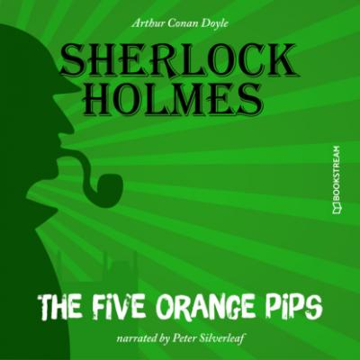 The Five Orange Pips (Unabridged) - Sir Arthur Conan Doyle