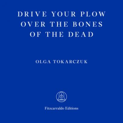Drive Your Plow Over the Bones of the Dead (Unabridged) - Ольга Токарчук
