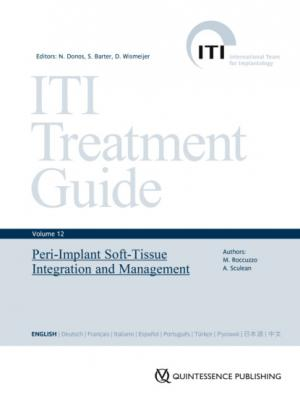 Peri‑Implant Soft‑Tissue Integration and Management - Mario Roccuzzo ITI Treatment Guide Series